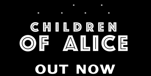 Children of Alice available 24th February 2017, Pre-order